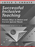 Successful Inclusive Teaching : Proven Ways to Detect and Correct Special Needs, Choate, Joyce S., 0205306217