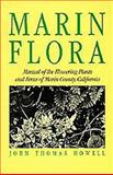 Marin Flora : Manual of the Flowering Plants and Ferns of Marin County, California, Howell, John T., 0520056213