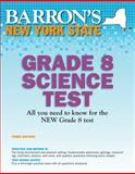Barron's New York State Grade 8 Science Test, 3rd Edition, Edward Denecke Jr., 0764146211