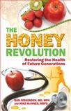 The Honey Revolution-Restoring the Health of Future Generations, Ron Fessenden and Mike McInnes, 0979216214