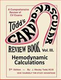 Todd's Cardiovascular Review Book - Hemodynamic Calculations, J. Wesley Todd, 1490576215