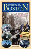 When in Boston : A Time Line and Almanac, Vrabel, Jim, 1555536212