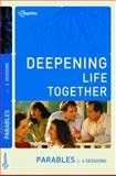 Parables (Deepening Life Together) 2nd Edition, Lifetogether, 1941326218