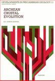 Archean Crustal Evolution, , 0444816216