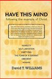 Have This Mind, David Williams, 0595466214