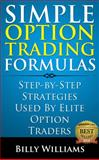 Simple Option Trading Formulas, Billy Williams, 0615946216