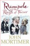 Rumpole and the Reign of Terror, Mortimer, John, 0670916218