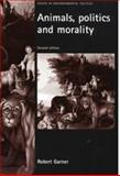 Animals, Politics and Morality, Garner, Robert, 0719066212