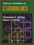 Critical Pathways in Cardiovascular Medicine, Cannon, Christopher P. and O'Gara, Patrick T., 0781726212