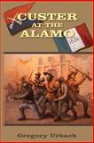 Custer at the Alamo, Gregory Urbach, 1492236217
