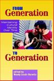From Generation to Generation : Maintaining Cultural Identity over Time, Leeds-Hurwitz, Wendy, 1572736216
