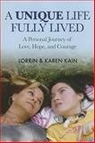 A Unique Life Fully Lived, Lorrin Kain and Karen Kain, 1620866218