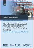 The Influence of International Trade on Economic Growth and Distribution in Developing Countries : With a Special Focus on Thailand, Bidlingmaier, Tobias, 3832526218
