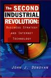 Second Industrial Revolution : Reinventing Your Business on the Internet, Donovan, John J., 0137456212