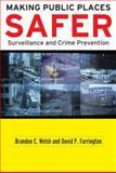 Making Public Places Safer : Surveillance and Crime Prevention, Welsh, Brandon C. and Farrington, David P., 0195326210