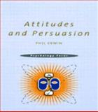 Attitudes and Persuasion, Erwin, Phil, 0415196213