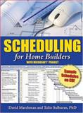 Scheduling for Home Builders : With Microsoft Project, Marchman, David and Sulbaran, Tulio , 0867186216