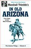 In Old Arizona, Marshall Trimble, 0914846213
