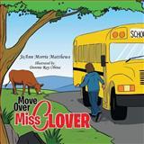 Move over Miss Clover, Joann Morris Matthews, 1483626210