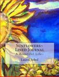 Sunflowers~ Lined Journal, Laurel Sobol, 1490486216
