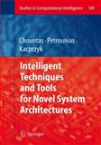 Intelligent Techniques and Tools for Novel System Architectures, Chountas, Panagiotis, 3540776214