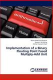 Implementation of a Binary Floating Point Fused Multiply-Add Unit, Abdel Aziz Ibrahim Walaa and Aly Fahmy Hossam, 3846546216