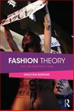 Fashion Theory : An Introduction, Barnard, Malcolm, 0415496217