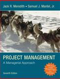 Project Management : A Managerial Approach, Meredith, Jack R. and Mantel, Samuel J., 0470226218