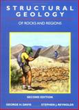 Structural Geology of Rocks and Regions, Davis, George H. and Reynolds, Stephen J., 0471526215