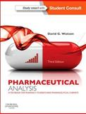Pharmaceutical Analysis : A Textbook for Pharmacy Students and Pharmaceutical Chemists, Watson, David G., 0702046213