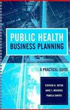 Public Health Business Planning : A Practical Guide, Orton, Stephen Noyes and Menkens, Anne J., 0763746215