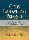 God's Empowering Presence : The Holy Spirit in the Letters of Paul, Fee, Gordon D., 0801046211