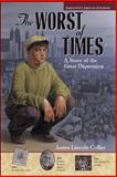 The Worst of Times : A Story of the Great Depression, Collier, James Lincoln and McGraw-Hill Staff, 0809206218