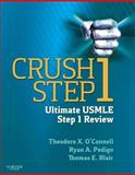 Crush Step 1 : The Ultimate USMLE Step 1 Review, O'Connell, Theodore X. and Pedigo, Ryan A., 1455756210