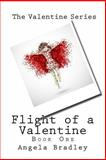 Flight of a Valentine, Angela Bradley, 148408621X