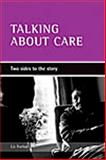 Talking about Care : Two Sides to the Story, Forbat, Liz, 1861346212