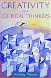 Creativity for Critical Thinkers, Weston, Anthony, 019530621X