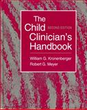 The Child Clinician's Handbook, Kronenberger, William G. and Meyer, Robert G., 0205296211