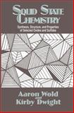 Solid State Chemistry : Synthesis, Structure and Properties of Selected Oxides and Sulfides, Wold, Aaron and Dwight, Kirby, 0412036215
