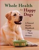 Whole Health for Happy Dogs, Jill Elliot and Kim Bloomer, 0785826211