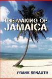 The Making of Jamaica, Frank Senauth, 1463426216