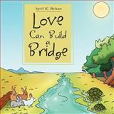 Love Can Build a Bridge, April K. Helean, 1469156210