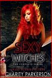 Sexy Witches: the Complete Series, Charity Parkerson, 1492996211