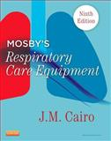 Mosby's Respiratory Care Equipment, Cairo, J. M., 0323096212