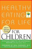 Healthy Eating for Life for Children, Physicians Committee for Responsible Medicine, 0471436216