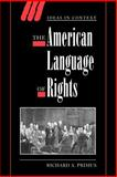 The American Language of Rights, Primus, Richard A., 0521616212