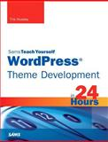Sams Teach Yourself WordPress Theme Development in 24 Hours, Tris Hussey and Catherine Winters, 0672336219