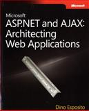Microsoft® ASP.NET and AJAX : Architecting Web Applications, Esposito, Dino, 0735626219