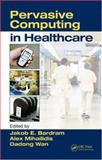 Pervasive Computing in Healthcare, , 084933621X