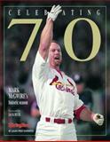 Celebrating 70 : Mark McGwire's Historic Season, Sporting News Staff, 089204621X